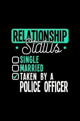 Relationship Status Taken by a Police Officer by Dennex Publishing image