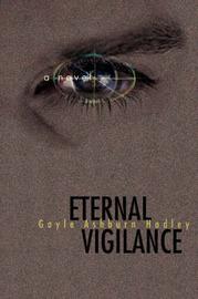 Eternal Vigilance by Gayle Ashburn Hadley