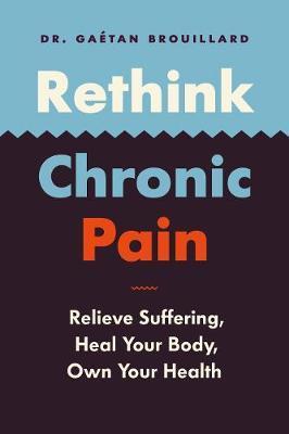 Rethink Chronic Pain by Gaetan Brouillard