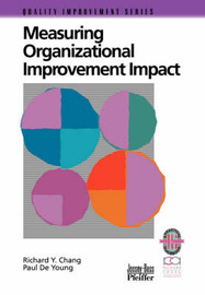 Measuring Organizational Improvement Impact by Richard Y. Chang image
