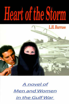 Heart of the Storm: A Novel of Men and Women in the Gulf War by L. H. Burruss image