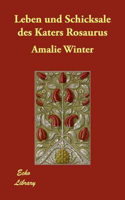 Leben Und Schicksale Des Katers Rosaurus by Amalie Winter image