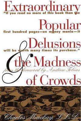 Extraordinary Popular Delusions and the Madness of Crowds by Charles Mackay image