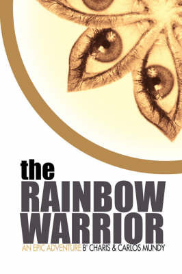 The Rainbow Warrior by Charis Mundy
