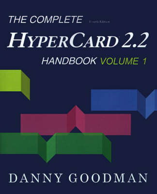 The Complete HyperCard 2.2 Handbook by Danny Goodman