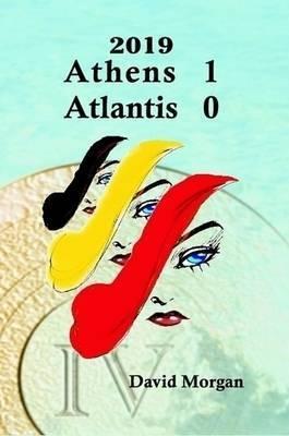 2019: Athens 1 Atlantis 0 by David Morgan