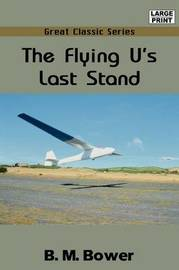 The Flying U's Last Stand by B.M. Bower image