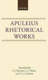 Apuleius: Rhetorical Works by . Apuleius