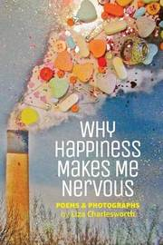 Why Happiness Makes Me Nervous by Liza Charlesworth