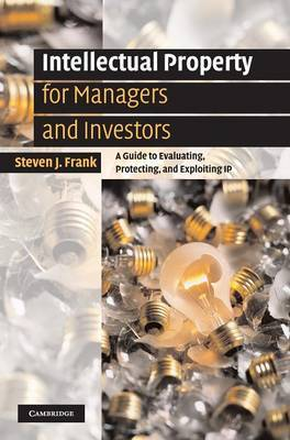 Intellectual Property for Managers and Investors by Steven J. Frank image