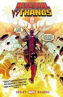 Deadpool Vs. Thanos by Tim Seeley