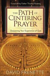 Path of Centering Prayer by David Frenette