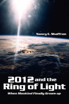 2012 and the Ring of Light by Nancy E. Shaffron image