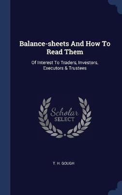 Balance-Sheets and How to Read Them by T H Gough image