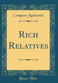 Rich Relatives (Classic Reprint) by Compton Mackenzie image