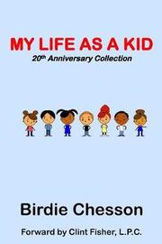 My Life As a Kid - Talk to Me Series by Birdie Chesson