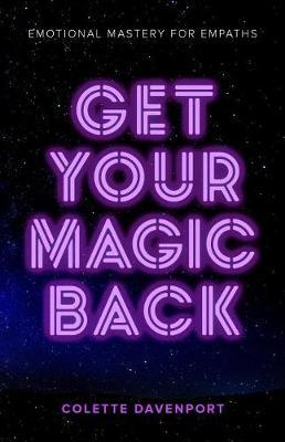Get Your Magic Back by Colette Davenport