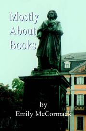 Mostly About Books by Emily McCormack