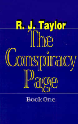 The Conspiracy Page by R.J. Taylor