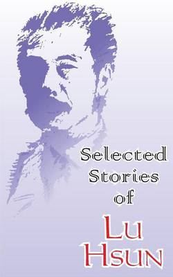 Selected Stories of Lu Hsun by Lu Hsun image