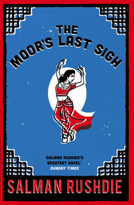 The Moor's Last Sigh by Salman Rushdie image