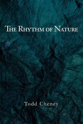 The Rhythm of Nature by Todd Cheney