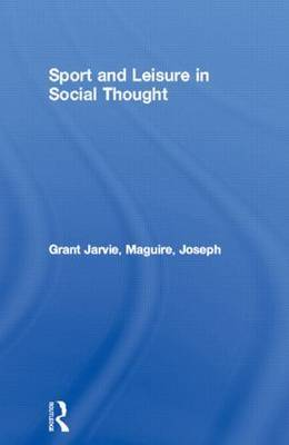 Sport and Leisure in Social Thought by Grant Jarvie image