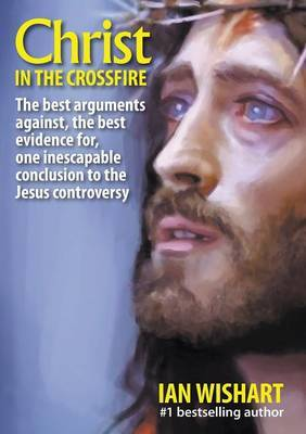 Christ in the Crossfire by Ian Wishart
