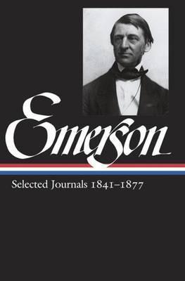 Ralph Waldo Emerson: Selected Journals Vol. 2 1841-1877 (Loa #202) by Ralph Waldo Emerson