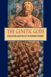 The Genetic Gods by John C Avise