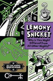 """""""Why Is This Night Different from All Other Nights?"""" by Lemony Snicket"""