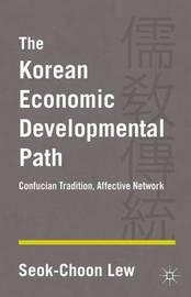 The Korean Economic Developmental Path by Seok-Choon Lew