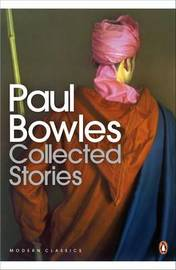 Collected Stories by Paul Bowles