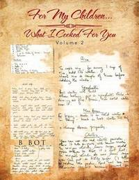 For My Children...What I Cooked For You by B Bot