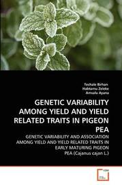 Genetic Variability Among Yield and Yield Related Traits in Pigeon Pea by Techale Birhan