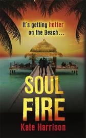 Soul Beach: Soul Fire by Kate Harrison