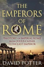 Emperors of Rome by David Potter