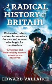 A Radical History Of Britain by Edward Vallance image