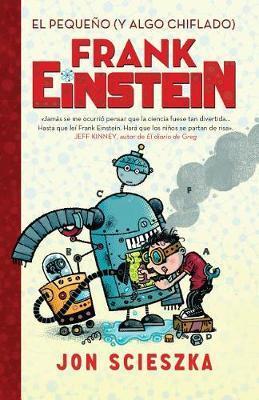El Pequeao (y Algo Chiflado) Frank Einstein by Scieszka image