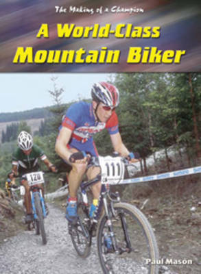 A World Class Mountain Biker by Paul Mason