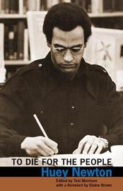To Die for the People by Huey P. Newton