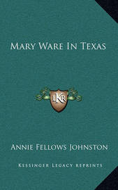 Mary Ware in Texas by Annie Fellows Johnston
