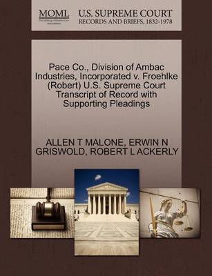 Pace Co., Division of Ambac Industries, Incorporated V. Froehlke (Robert) U.S. Supreme Court Transcript of Record with Supporting Pleadings by Allen T Malone image