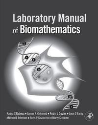 Laboratory Manual of Biomathematics by James R. Kirkwood