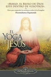 El Yoga de Jesus by Paramahansa Yogananda