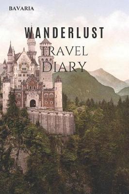 Bavaria Wanderlust Travel Diary by Wanderlust Press