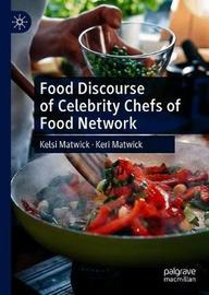 Food Discourse of Celebrity Chefs of Food Network by Keri Matwick
