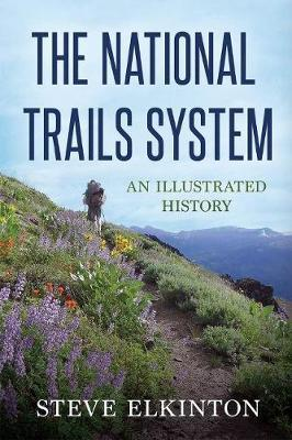 The National Trails System by Steve Elkinton