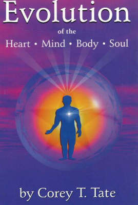 Evolution of the Heart, Mind, Body and Soul by Corey T. Tate image