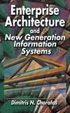 Enterprise Architecture and New Generation Information Systems by Dimitris N Chorafas